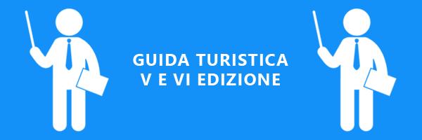 NUOVI CORSI DI GUIDA TURISTICA 5° E 6° EDIZIONE